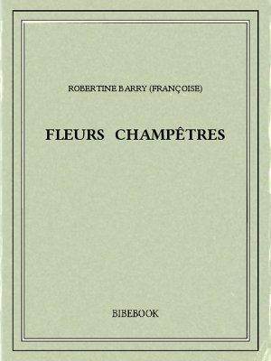 Fleurs champêtres - Barry, Robertine - Bibebook cover