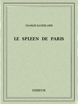 Le spleen de Paris - Baudelaire, Charles - Bibebook cover