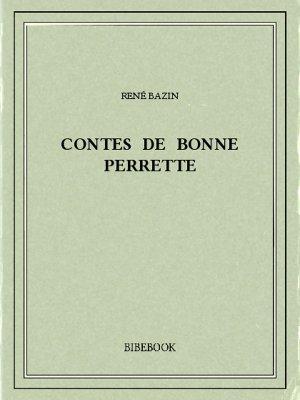 Contes de bonne Perrette - Bazin, René - Bibebook cover