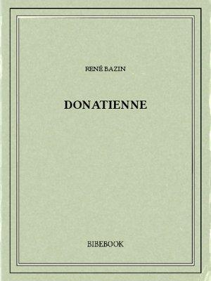 Donatienne - Bazin, René - Bibebook cover