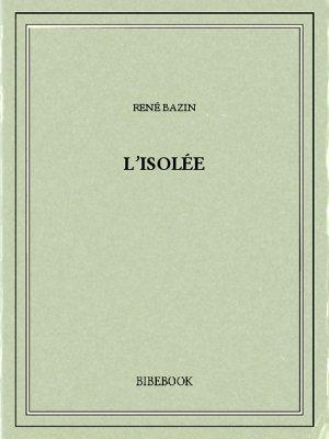 L'isolée - Bazin, René - Bibebook cover