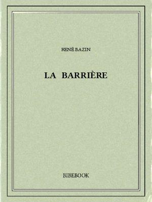 La barrière - Bazin, René - Bibebook cover