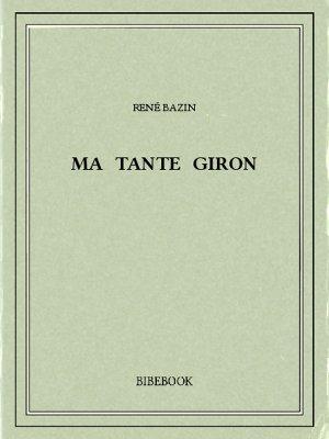 Ma tante Giron - Bazin, René - Bibebook cover
