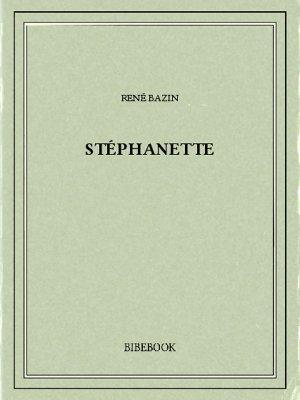 Stéphanette - Bazin, René - Bibebook cover
