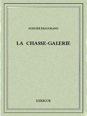 La chasse-galerie - Beaugrand, Honoré - Bibebook cover