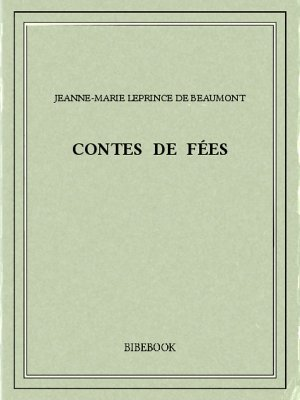 Contes de fées - Beaumont, Jeanne-Marie Leprince de - Bibebook cover