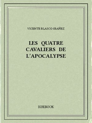 Les quatre cavaliers de l'apocalypse - Blasco-Ibanez, Vicente - Bibebook cover
