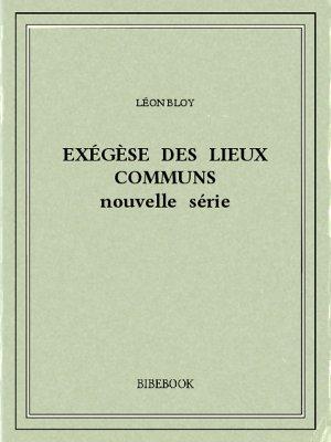 Exégèse des Lieux Communs (nouvelle série) - Bloy, Léon - Bibebook cover