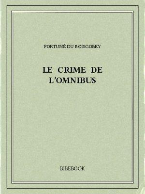 Le crime de l'omnibus - Boisgobey, Fortuné du - Bibebook cover