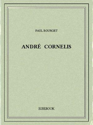 André Cornelis - Bourget, Paul - Bibebook cover