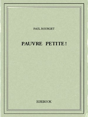 Pauvre petite! - Bourget, Paul - Bibebook cover