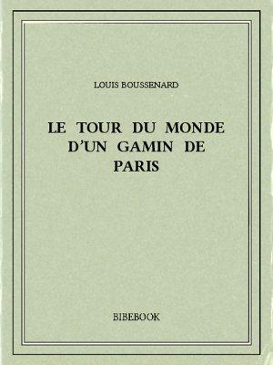 Le tour du monde d'un gamin de Paris - Boussenard, Louis - Bibebook cover