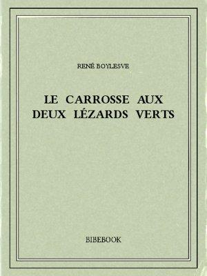 Le carrosse aux deux lézards verts - Boylesve, René - Bibebook cover