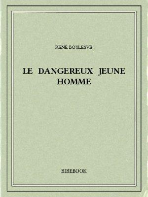 Le dangereux jeune homme - Boylesve, René - Bibebook cover