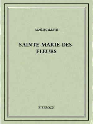 Sainte-Marie-des-Fleurs - Boylesve, René - Bibebook cover