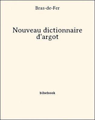 Nouveau dictionnaire d'argot - Bras-de-Fer - Bibebook cover