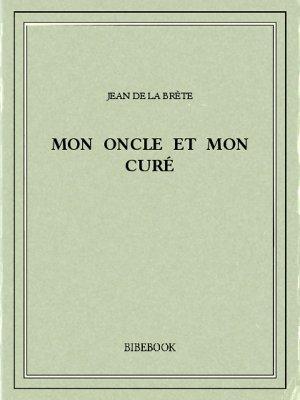 Mon oncle et mon curé - Brète, Jean de La - Bibebook cover