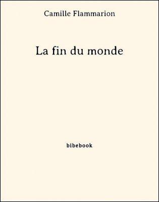La fin du monde - Flammarion, Camille - Bibebook cover