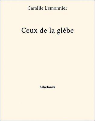 Ceux de la glèbe - Lemonnier, Camille - Bibebook cover