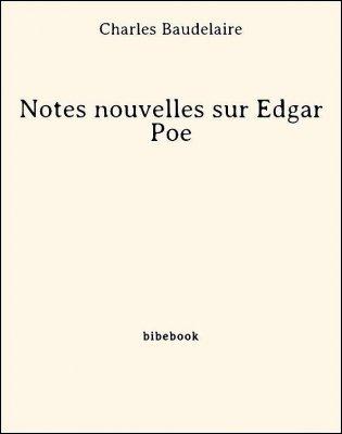 Notes nouvelles sur Edgar Poe - Baudelaire, Charles - Bibebook cover