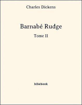 Barnabé Rudge - Tome II - Dickens, Charles - Bibebook cover