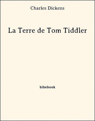 La Terre de Tom Tiddler - Dickens, Charles - Bibebook cover