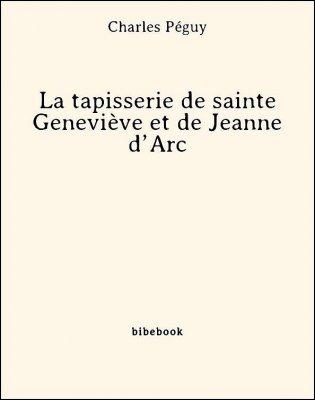 La tapisserie de sainte Geneviève et de Jeanne d'Arc - Péguy, Charles - Bibebook cover