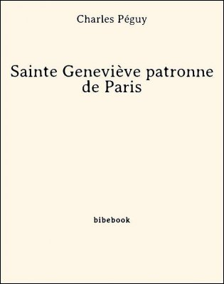 Sainte Geneviève patronne de Paris - Péguy, Charles - Bibebook cover