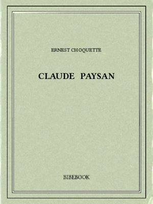 Claude Paysan - Choquette, Ernest - Bibebook cover