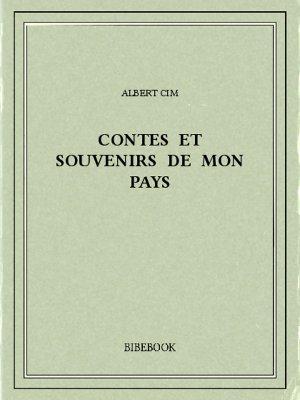 Contes et souvenirs de mon pays - Cim, Albert - Bibebook cover