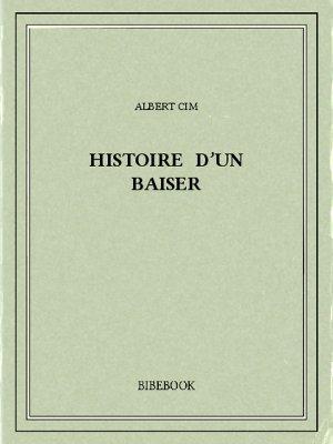 Histoire d'un baiser - Cim, Albert - Bibebook cover