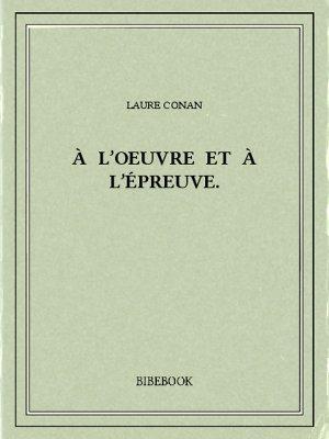 À l'oeuvre et à l'épreuve. - Conan, Laure - Bibebook cover