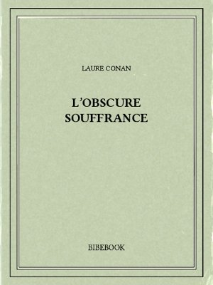 L'obscure souffrance - Conan, Laure - Bibebook cover