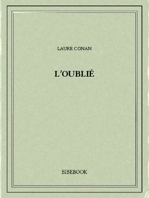 L'oublié - Conan, Laure - Bibebook cover