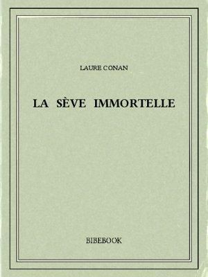 La sève immortelle - Conan, Laure - Bibebook cover