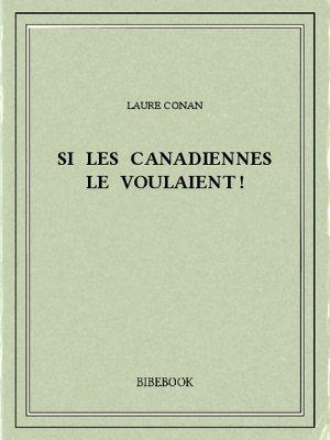 Si les Canadiennes le voulaient ! - Conan, Laure - Bibebook cover