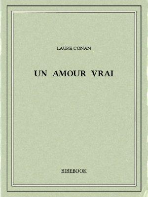 Un amour vrai - Conan, Laure - Bibebook cover