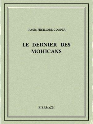Le Dernier des Mohicans - Cooper, James Fenimore - Bibebook cover