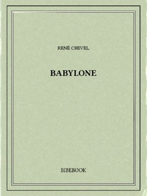 Babylone - Crevel, René - Bibebook cover