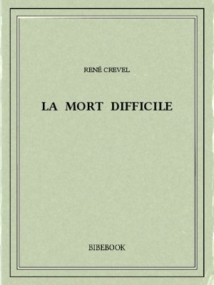 La mort difficile - Crevel, René - Bibebook cover