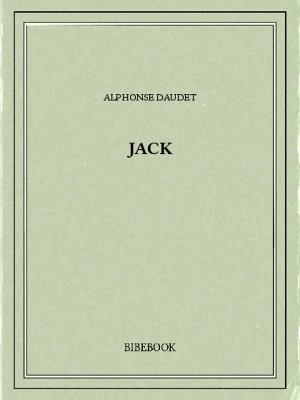 Jack - Daudet, Alphonse - Bibebook cover