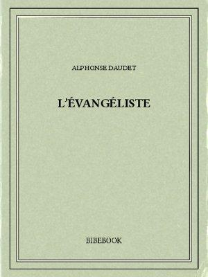 L'évangéliste - Daudet, Alphonse - Bibebook cover
