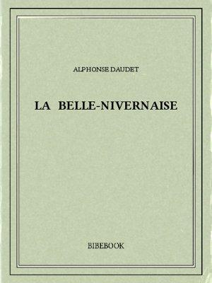 La Belle-Nivernaise - Daudet, Alphonse - Bibebook cover