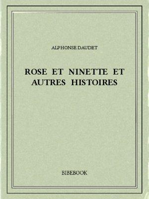 Rose et Ninette et autres histoires - Daudet, Alphonse - Bibebook cover