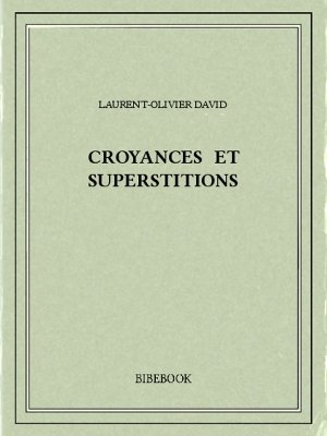 Croyances et superstitions - David, Laurent-Olivier - Bibebook cover