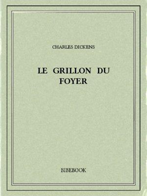 Le Grillon du Foyer - Dickens, Charles - Bibebook cover