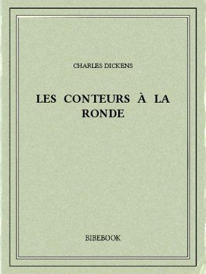Les conteurs à la ronde - Dickens, Charles - Bibebook cover