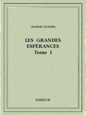 Les grandes espérances I - Dickens, Charles - Bibebook cover
