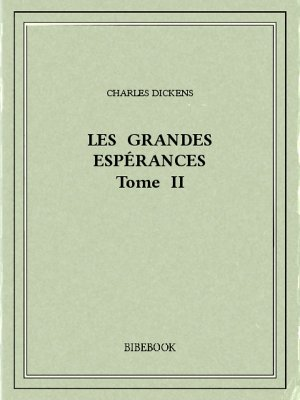 Les grandes espérances II - Dickens, Charles - Bibebook cover