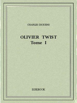 Olivier Twist I - Dickens, Charles - Bibebook cover